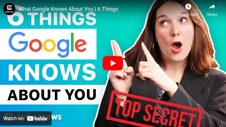 What Google Knows About You | 6 Things video screenshot