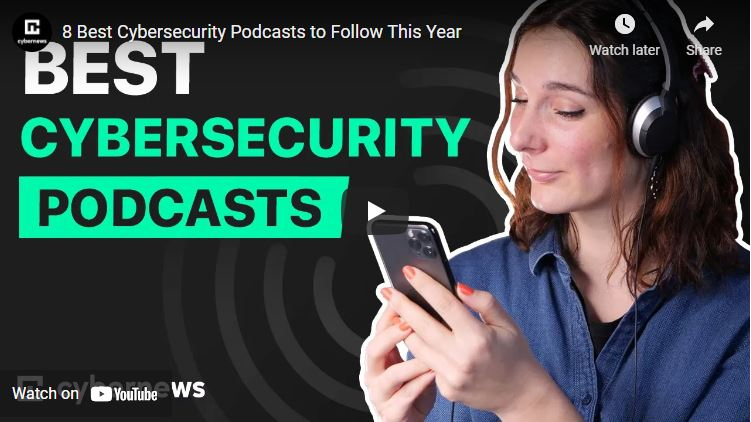 8 Best Cybersecurity Podcasts to Follow This Year video screenshot