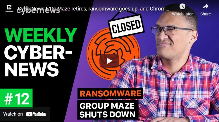 CyberNews E12: Maze retires, ransomware goes up, and Chrome's zero-days video screenshot