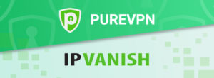 PureVPN vs IPVanish