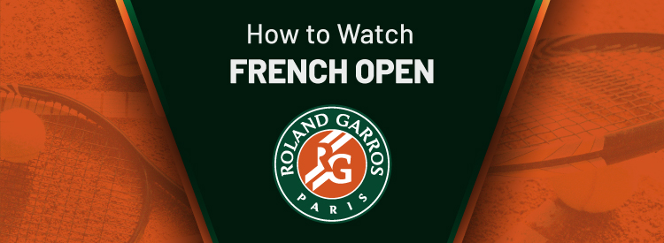 How to watch French Open
