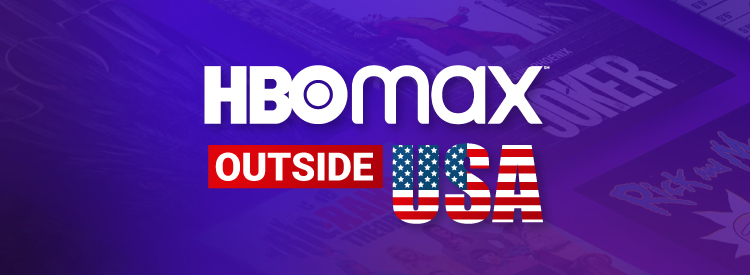 How to watch HBO Max outside USA