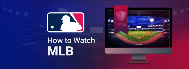 How to watch MLB
