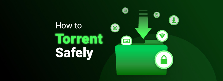 How to torrent safely ad anonymously