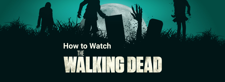 How to watch the Walking Dead