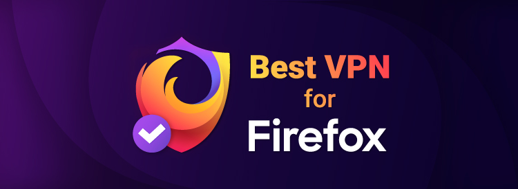 Best VPN browser extensions for Firefox