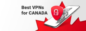 Best VPNs for Canada