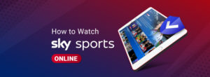 How to watch Sky Sports in usa online